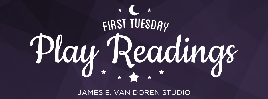 First Tuesday Play Readings