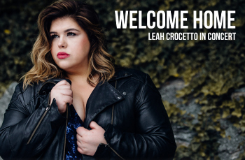 Welcome Home: Leah Crocetto in Concert